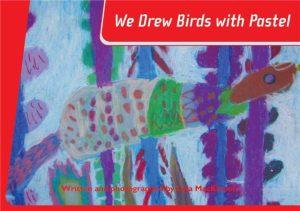 we-drew-birds-with-pastel